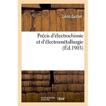 Précis d'électrochimie et d'électrométallurgie