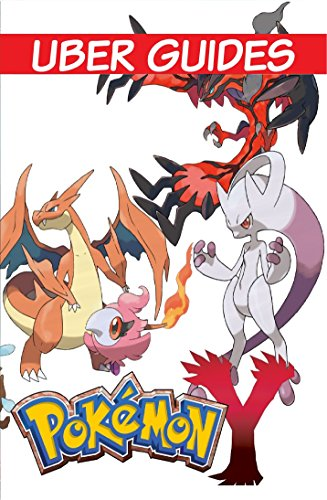 Pokemon Y: Pokemon Y Guide & Game Walkthrough (Hint, Cheats, Tips AND MORE!) (English Edition)