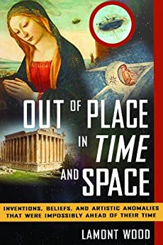 Out of Place in Time and Space par [Wood, Lamont]