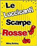 Libri per bambini : Le Luccicanti Scarpe Rosse (Children's book in Italian, storie della buonanotte per bambini)