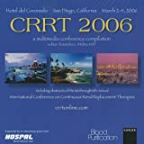 CRRT 2006, 1 CD-ROMA Multimedia Conference Compilation. Including Abstracts of the 1st to 11th International Conferences on Continuous Renal Replacement Therapies, San Diego, Calif., 1995-2006