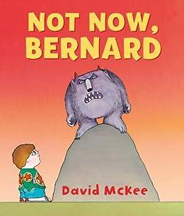 Not Now, Bernard by [McKee, David]
