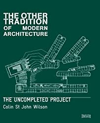 The Other Tradition of Modern Architecture: The Uncompleted Project