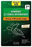 Spécialité Numérique et sciences informatiques - 30 leçons et 300 exercices corrigés - Première - Nouveaux programmes