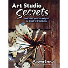 Art Studio Secrets Tools And Techniques To Inspire Dover Instruction