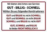 Wir bieten drei arten von Service: Gut - Billig - schnell.lustig metal sign deko sign projekt blech