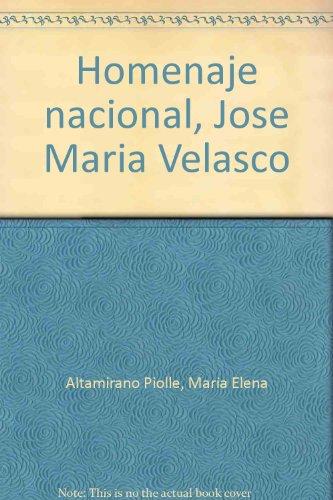 Homenaje nacional, Jose Maria Velasco, 1840-1912 (2 Volumes) (Spanish Edition)