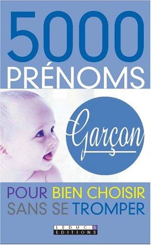 5000 prénoms Garçon par Alix Leduc