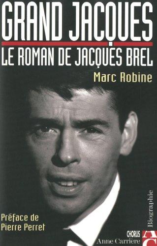 GRAND JACQUES. Le roman de Jacques Brel