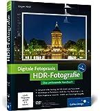 Digitale Fotopraxis HDR-Fotografie: Das umfassende Handbuch (Galileo Design)