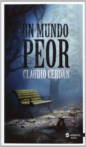 Descargar Libro Libro Un Mundo Peor (Off Versatil) de Claudio Cerdán Reina