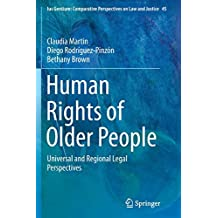 Human Rights of Older People: Universal and Regional Legal Perspectives (Ius Gentium: Comparative Perspectives on Law and Justice)