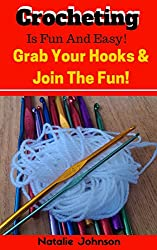 Crocheting For Beginners: Crocheting is Fun and Easy. Grab Your Hook and Join the Fun! (Crocheting And Knitting, Crocheting Basics) (English Edition)