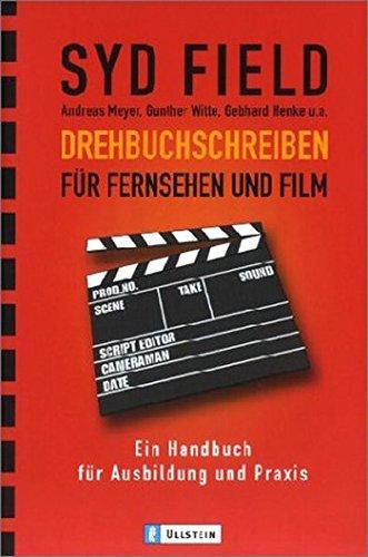 Drehbuchschreiben für Fernsehen und Film: Ein Handbuch für Ausbildung und Praxis (Ullstein Sachbuch)