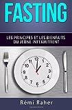 fasting les principes et les bienfaits du je?ne intermittent