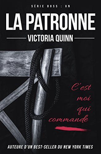 La patronne (Boss t. 1) (French Edition)