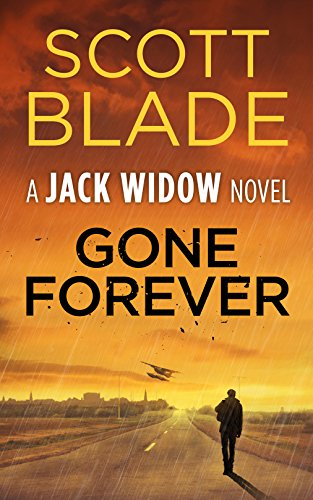 Gone Forever (Jack Widow Book 1) by Scott Blade
