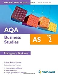 AQA AS Business Studies Student Unit Guide, unit 2: Managing a Business of Rollitt-James, Isobel New Edition on 28 October 2011