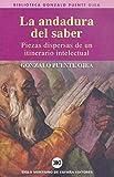 La andadura del saber: Piezas dispersas de un itinerario intelectual (Biblioteca Gonzalo Puente Ojea)