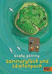 Sommerglück und Idiotenpech: Roman für Kinder
