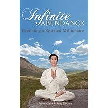 Infinite Abundance: Becoming a Spiritual Millionaire