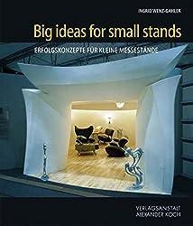 Big Ideas for Small Stands: Erfolgskonzepte für kleine Messestände