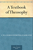 A Textbook of Theosophy (English Edition)