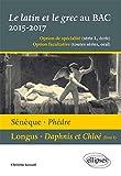 Sénèque Phèdre Longus Daphnis et Chloé (Livre I) le Latin et le Grec au BAC 2015-2017