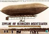 Faszination Luftschiffe - Zeppeline auf historischen Ansichtskarten (Wandkalender 2019 DIN A4 quer): Luftschiffe: Zigarren am Himmel (Monatskalender, 14 Seiten ) (CALVENDO Mobilitaet)