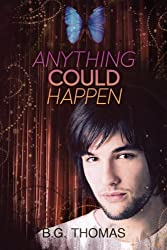 Anything Could Happen by B. G. Thomas (2013-09-09)