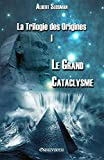 la trilogie des origines i le grand cataclysme