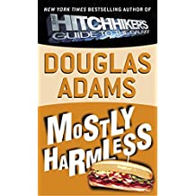 Mostly Harmless (Hitchhiker's Guide to the Galaxy, Band 5)