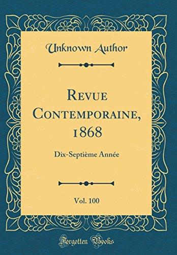 Revue Contemporaine, 1868, Vol. 100: Dix-Septième Année (Classic Reprint)