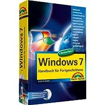 Windows 7 - Handbuch für Fortgeschrittene - Spezialwissen fuer erfahrene Windows-Anwender (Kompendium / Handbuch)