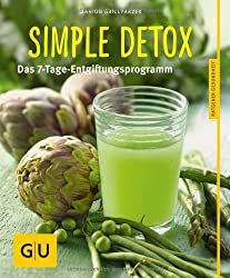 Simple Detox: Das 7-Tage-Entgiftungsprogramm