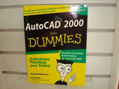 AutoCAD 2000 Para Dummies = AutoCAD 2000 for Dummies por Stephen Randy Davis