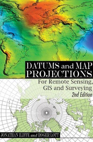 Datums and Map Projections: For Remote Sensing, GIS and Surveying, Second Edition - Remote Google