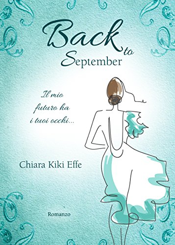 Back to September di [Effe, Chiara Kiki]