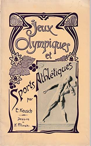 Jeux olympiques et sports athlétiques, par É. Keusch,... Dessins de K. Pilinski
