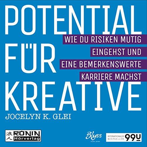 Buchseite und Rezensionen zu 'Potential für Kreative: Wie Du Risiken mutig eingehst und eine bemerkenswerte Karriere machst' von Jocelyn K. Glei