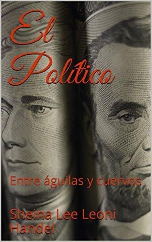 El Político: Entre águilas y cuervos
