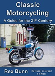 Classic Motorcycling A Guide for the 21st Century (English Edition)