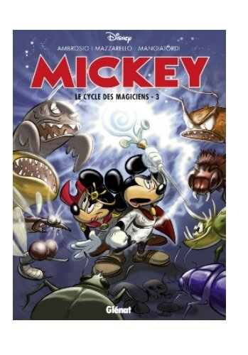 Mickey : Le cycle des magiciens : Tome 3
