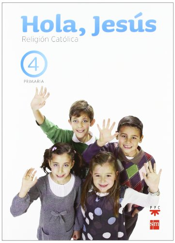 Religión católica. Hola, Jesús. 4 Primaria - 9788467553802