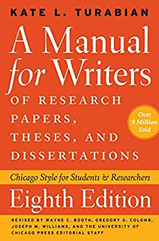 A Manual for Writers of Research Papers, Theses, and Dissertations, Eighth Edition: Chicago Style for Students and Researchers par [Turabian, Kate L.]