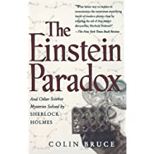 The Einstein Paradox: And Other Science Mysteries Solved By Sherlock Holmes