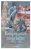 Respuestas angélicas: Guía para el crecimiento espiritual a través de la comunicación con los ángeles (PREVENIR Y SANAR)