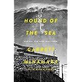 Hound of the Sea: Wild Man. Wild Waves. Wild Wisdom.