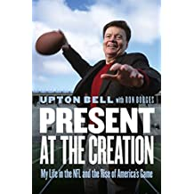 Present at the Creation: My Life in the NFL and the Rise of America's Game (English Edition)