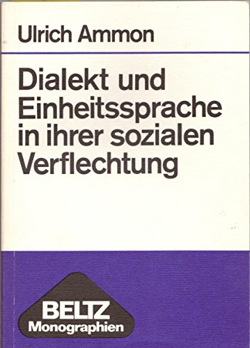 Dialekt und Einheitssprache in ihrer sozialen Verflechtung